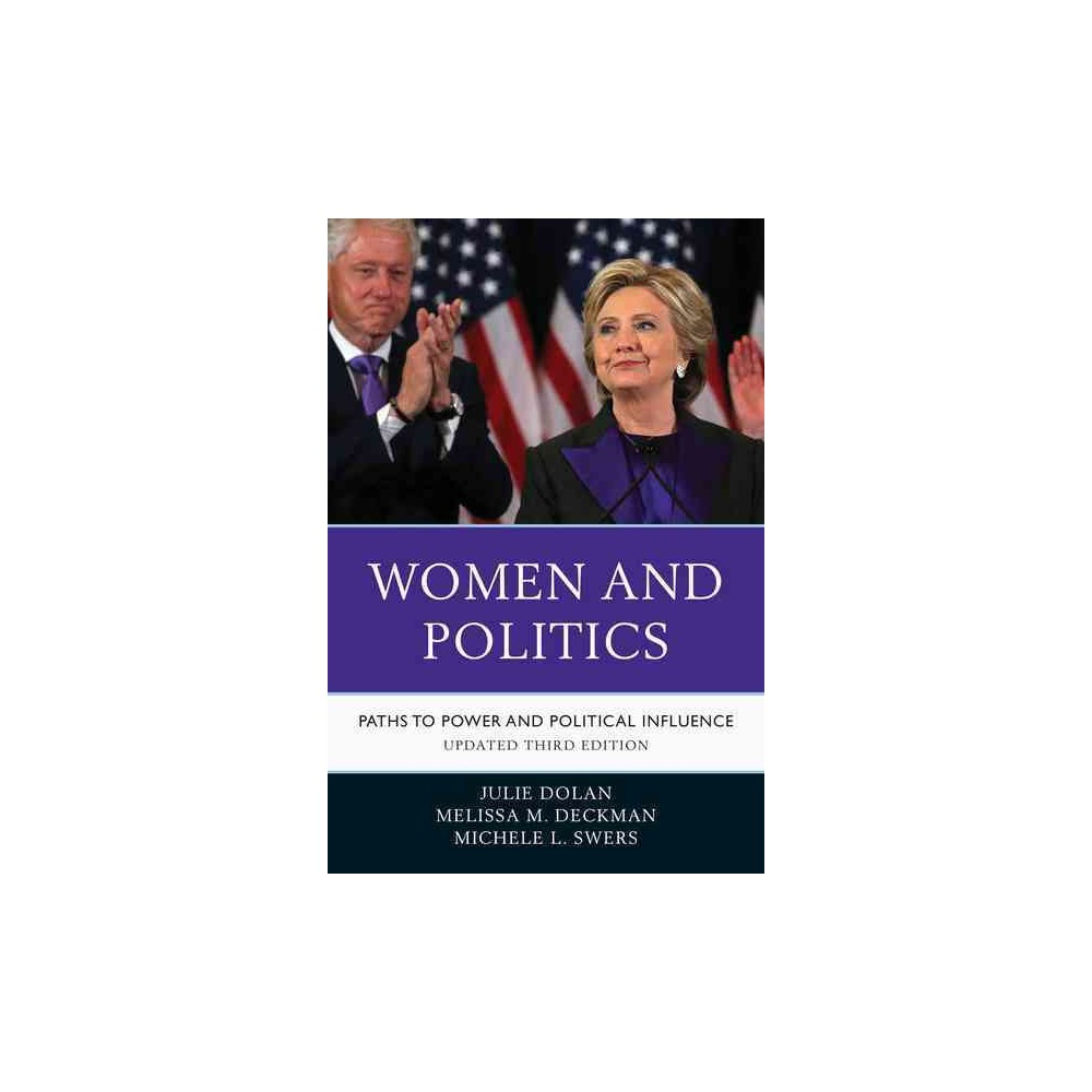 Women and Politics : Paths to Power and Political Influence (Hardcover) (Julie Dolan & Melissa M.
