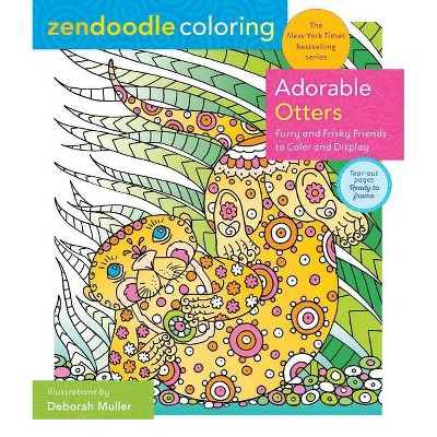 Zendoodle Coloring: Adorable Otters - by Deborah Muller (Paperback)
