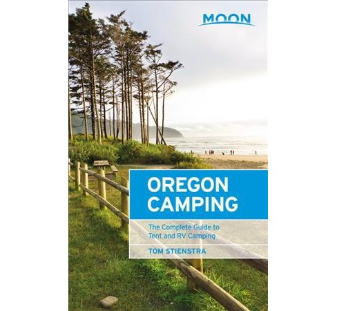 Moon Oregon Camping : The Complete Guide to Tent and Rv Camping -  by Tom Stienstra (Paperback) - image 1 of 1