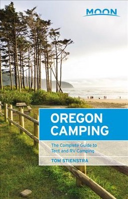 Moon Oregon C&ing  The Complete Guide To Tent And Rv C&ing - 5 By Tom Stienstra (Paperback)  Target  sc 1 st  Target & Moon Oregon Camping : The Complete Guide To Tent And Rv Camping - 5 ...