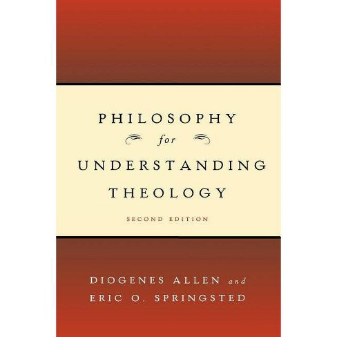 Philosophy for Understanding Theology - by  Diogenes Allen & Eric O Springsted (Paperback) - image 1 of 1