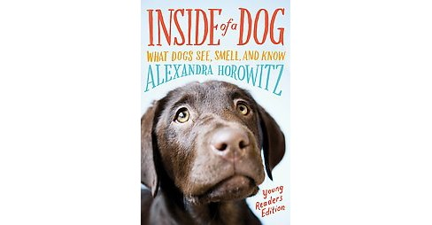 Inside of a Dog (Hardcover) by Alexandra Horowitz - image 1 of 1
