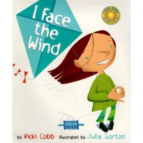 I Face the Wind - (Science Play) by  Vicki Cobb (Hardcover) - image 1 of 1