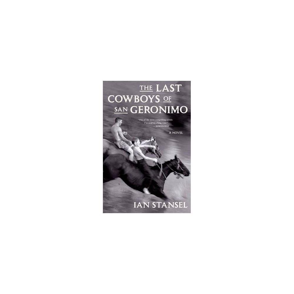 Last Cowboys of San Geronimo - Reprint by Ian Stansel (Paperback)