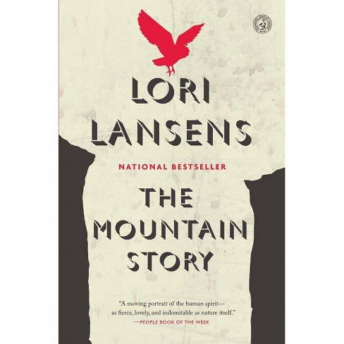 The Mountain Story - by  Lori Lansens (Paperback) - image 1 of 1