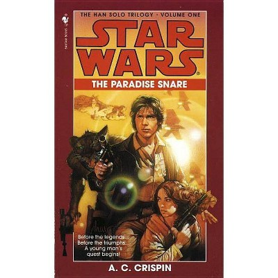 The Paradise Snare: Star Wars Legends (the Han Solo Trilogy) - (Star Wars: Han Solo Trilogy (Paperback)) by  A C Crispin (Paperback)