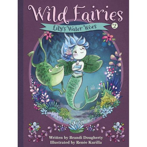 Wild Fairies #2: Lily's Water Woes - by  Brandi Dougherty (Hardcover) - image 1 of 1