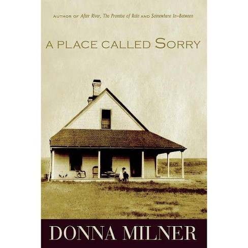 A Place Called Sorry - by  Donna Milner (Paperback) - image 1 of 1