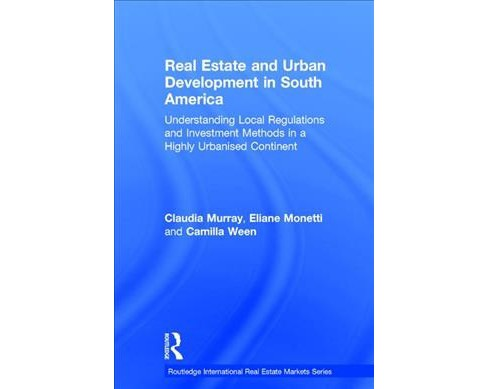 Real Estate and Urban Development in South America : Understanding Local Regulations and Investment - image 1 of 1