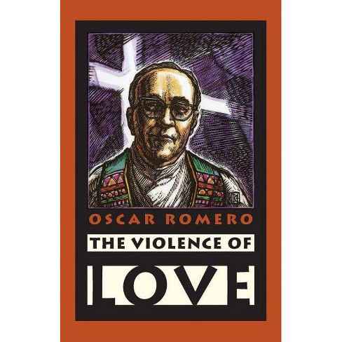 The Violence of Love - by  Oscar A Romero (Paperback) - image 1 of 1