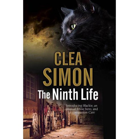 The Ninth Life - (Blackie and Care Cat Mystery) by  Clea Simon (Hardcover) - image 1 of 1