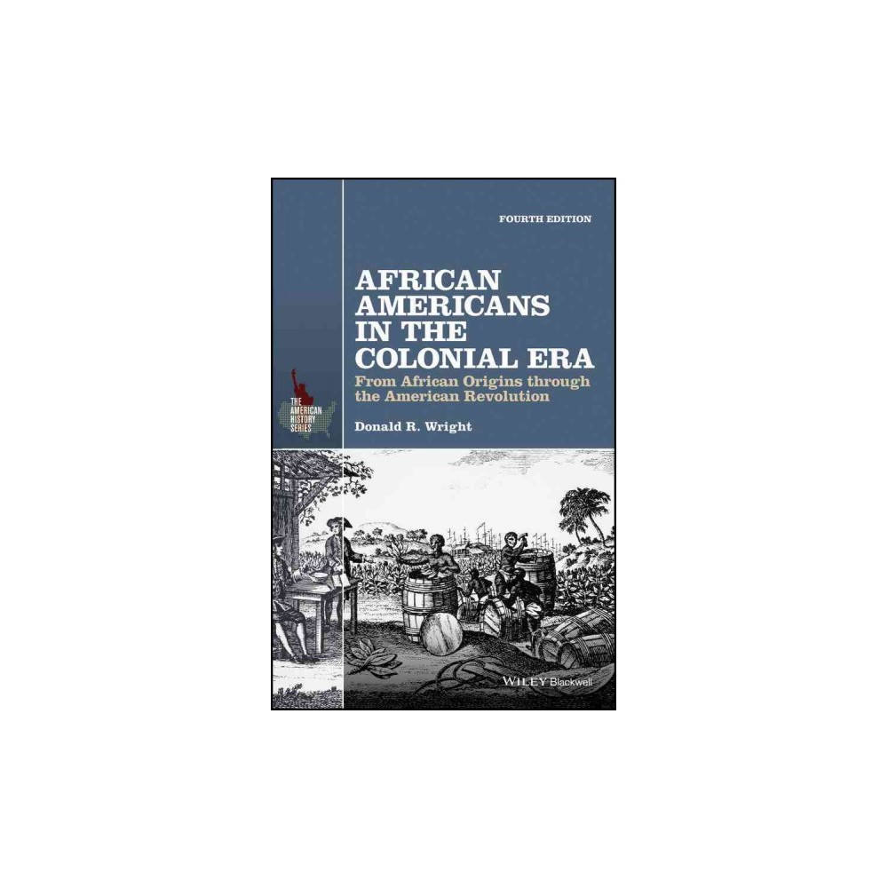 African Americans in the Colonial Era : From African Origins Through the American Revolution (Paperback)