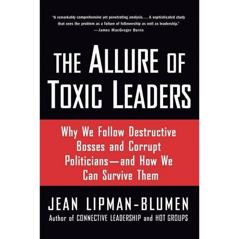 The Allure of Toxic Leaders - by  Jean Lipman-Blumen (Paperback) - image 1 of 1