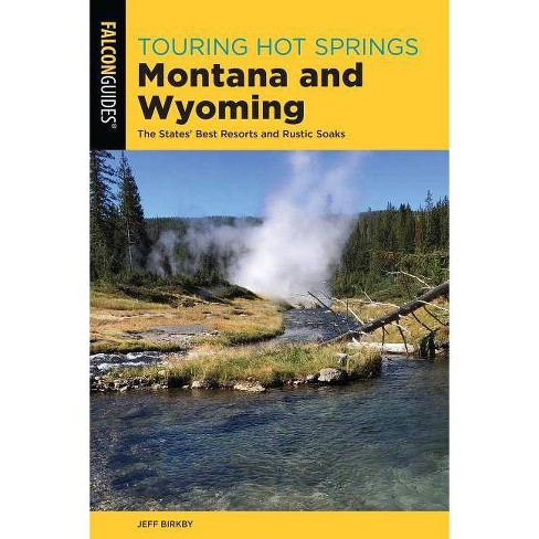 Touring Hot Springs Montana and Wyoming - 3rd Edition by  Jeff Birkby (Paperback) - image 1 of 1