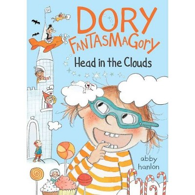 Dory Fantasmagory: Head in the Clouds - by  Abby Hanlon (Hardcover)