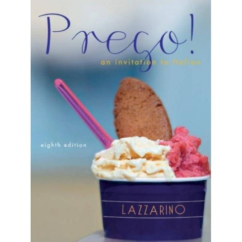 Prego! an Invitation to Italian - 8 Edition by  Graziana Lazzarino (Hardcover) - image 1 of 1