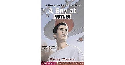 Boy at War : A Novel of Pearl Harbor (Reprint) (Paperback) (Harry Mazer) - image 1 of 1