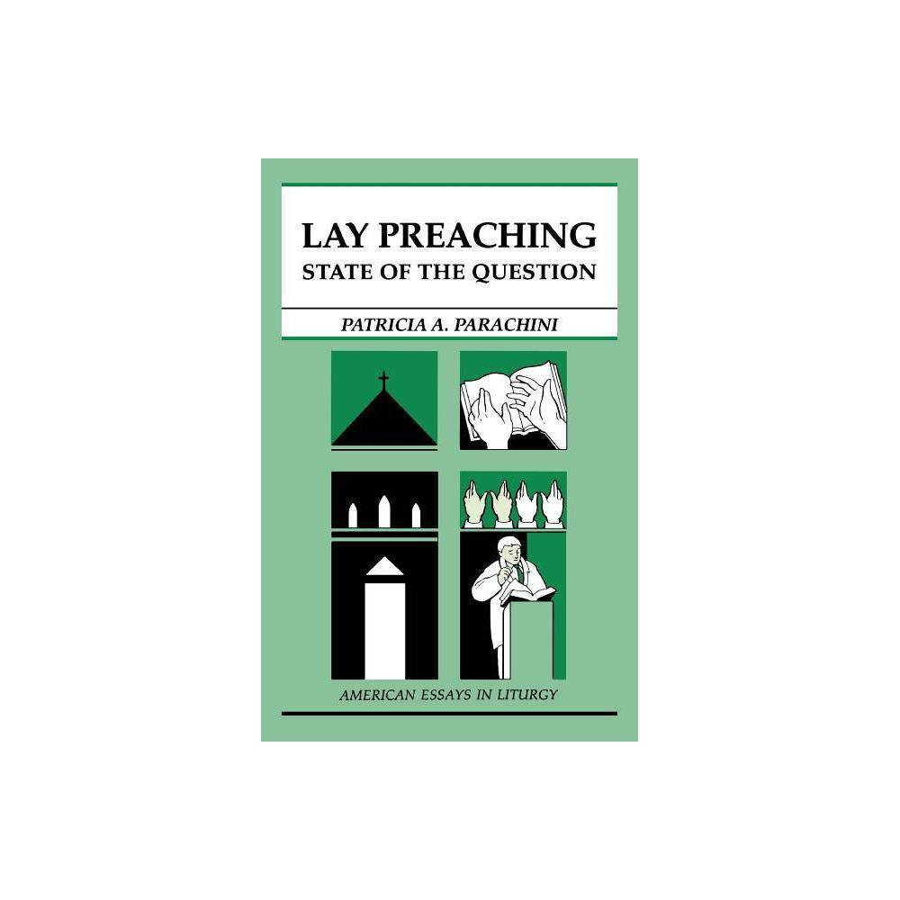 Lay Preaching American Essays In Liturgy By Patricia A Parachini Paperback