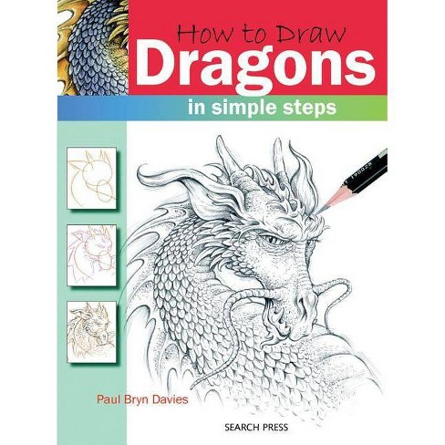 How to Draw: Dragons in Simple Steps - (How to Draw (Search Press)) by  Paul Davies (Paperback) - image 1 of 1