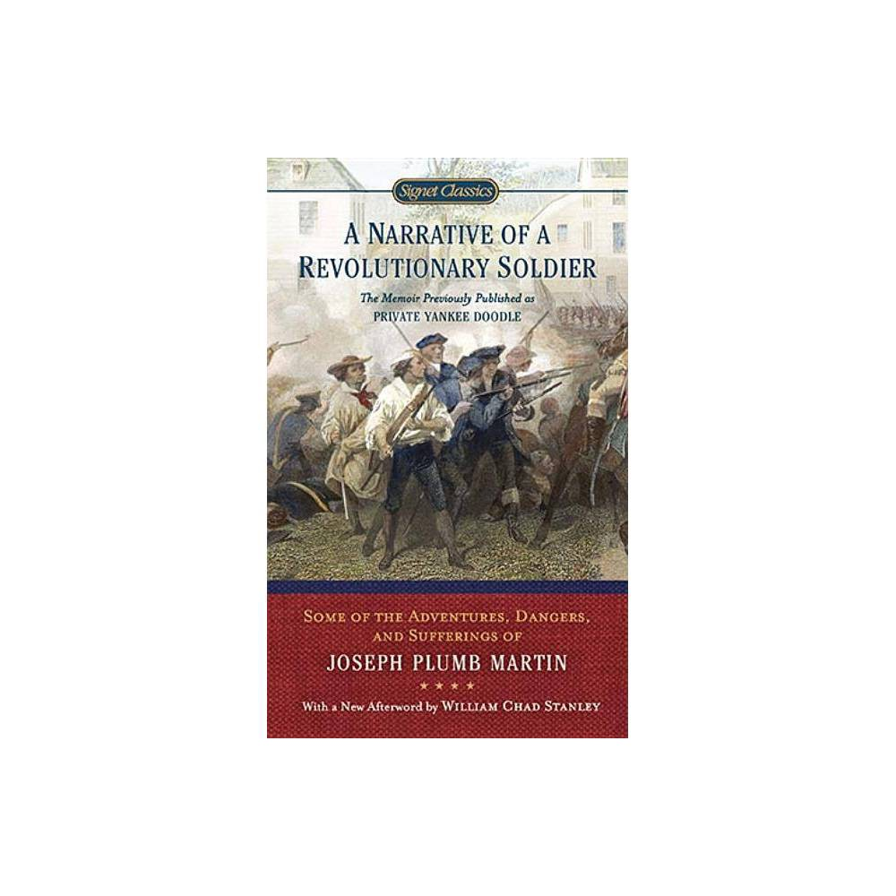 A Narrative Of A Revolutionary Soldier Signet Classics By Joseph Plumb Martin Paperback