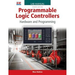 Programmable Logic Controllers - 4 Edition by  Max Rabiee (Paperback)