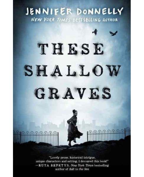 These Shallow Graves (Reprint) (Paperback) (Jennifer Donnelly) - image 1 of 1