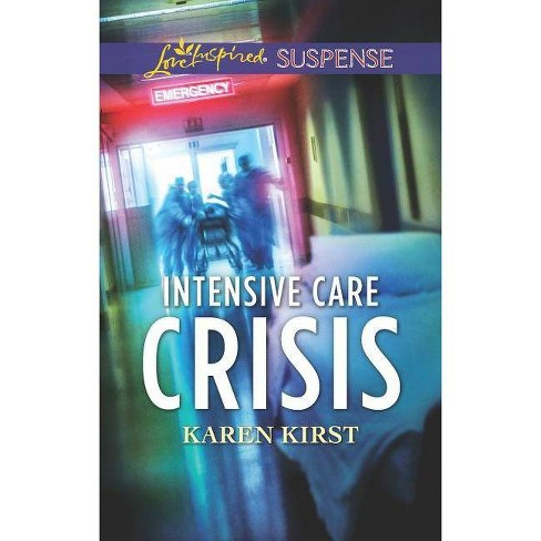 Intensive Care Crisis - by  Karen Kirst (Paperback) - image 1 of 1