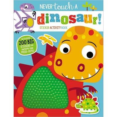 Never Touch a Dinosaur Sticker Book (Paperback)