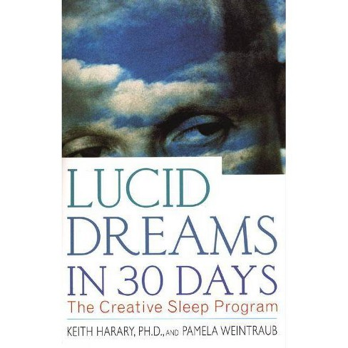 Lucid Dreams in 30 Days P - (In 30 Days) 2 Edition by  Keith Ph D Harary (Paperback) - image 1 of 1