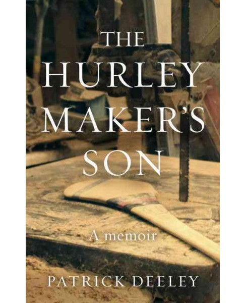 Hurley Maker's Son (Reprint) (Paperback) (Patrick Deeley) - image 1 of 1