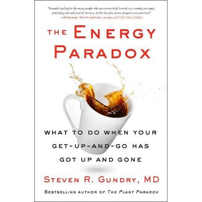 The Energy Paradox - (Plant Paradox, 6) by Steven R Gundry MD (Hardcover)