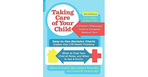 Taking Care of Your Child : A Parent's Illustrated Guide to Complete Medical Care (Paperback) (M.D. - image 1 of 1