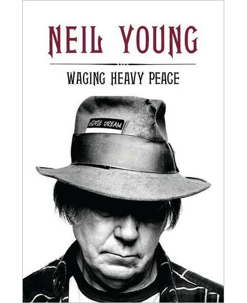 Waging Heavy Peace (Hardcover) by Neil Young - image 1 of 1