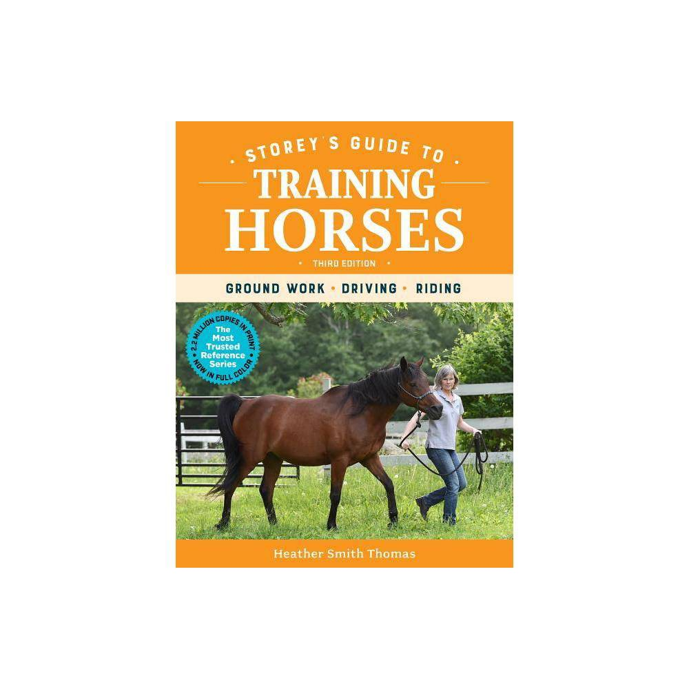 Storey S Guide To Training Horses 3rd Edition By Heather Smith Thomas Paperback