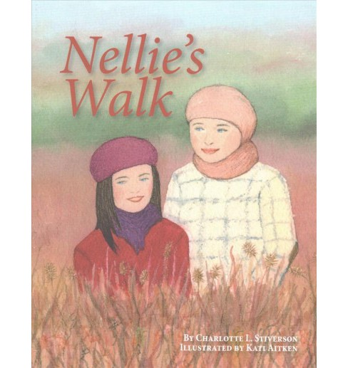 Nellie's Walk (Paperback) (Charlotte L. Stiverson) - image 1 of 1