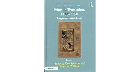 Prints in Translation, 1450–1750 : Image, Materiality, Space (Hardcover) - image 1 of 1