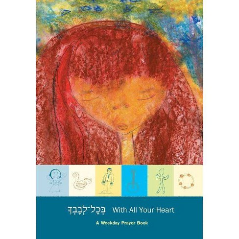 With All Your Heart Weekday - by  Brad Horwitz (Hardcover) - image 1 of 1