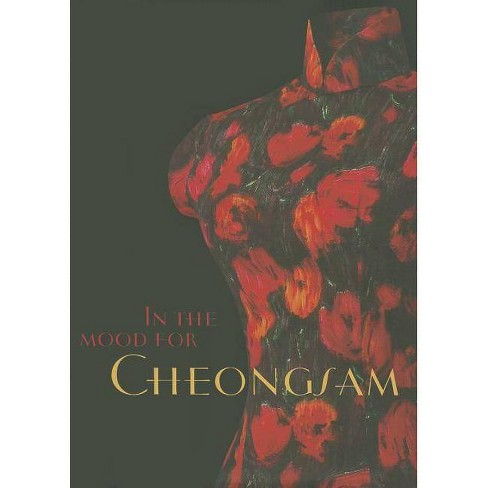 In the Mood for Cheongsam - by  Lee Chor Lin & Chung May Khuen (Hardcover) - image 1 of 1