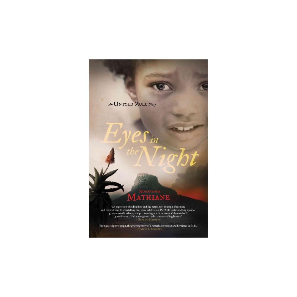 Eyes in the Night : An Untold Zulu Story (Paperback) (Nomavenda Mathiane)