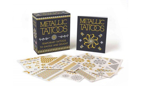 Metallic Tattoos : Temporary Tattoos to Dazzle and Delight (Paperback) - image 1 of 1