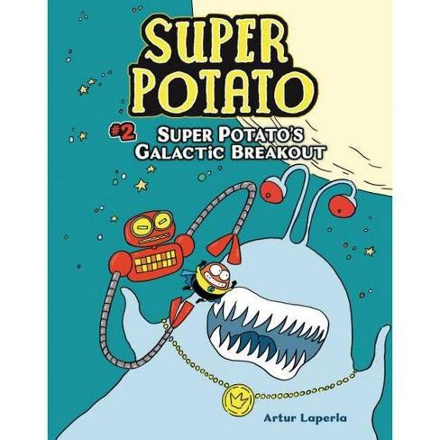 Super Potato's Galactic Breakout - by  Artur Laperla (Hardcover) - image 1 of 1