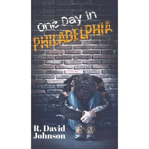 One Day in Philadelphia - by  R David Johnson (Hardcover) - image 1 of 1