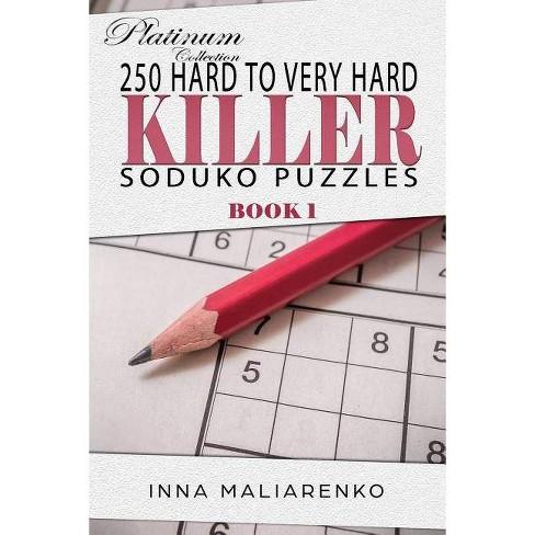 250 Hard to Very Hard Killer Suduko Puzzle - (Killer Sudoku Puzzle) by Inna  Maliarenko (Paperback)