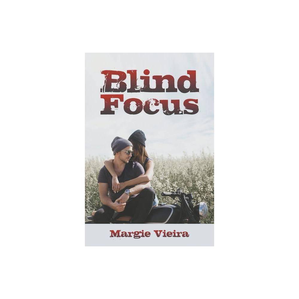 Blind Focus By Margie Vieira Paperback