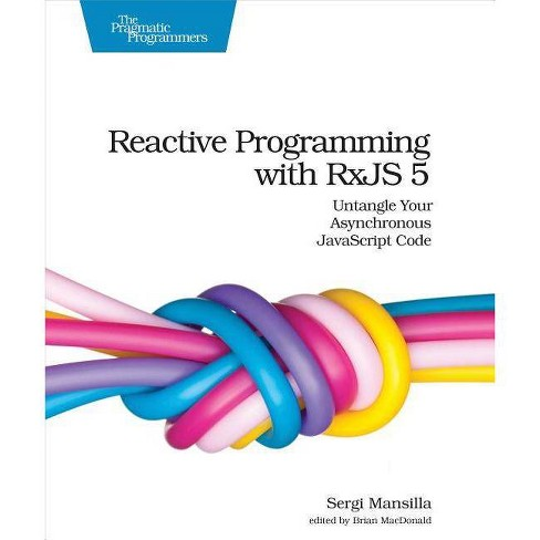 Reactive Programming with Rxjs 5 - by  Sergi Mansilla (Paperback) - image 1 of 1