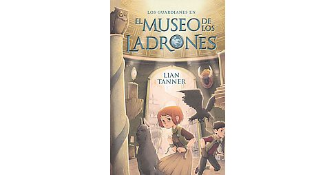 El museo de los ladrones/ Museum of Thieves ( Los Guardianes / the Keepers) (Paperback) - image 1 of 1