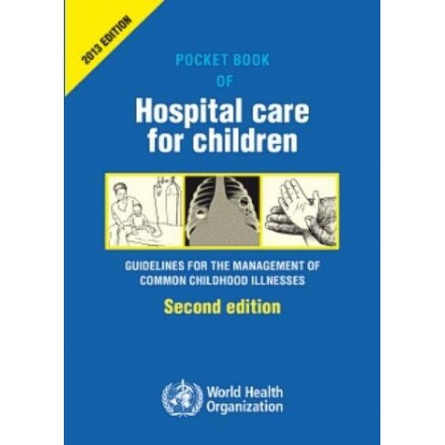 Pocket Book of Hospital Care for Children - 2 Edition by  World Health Organization (Paperback) - image 1 of 1