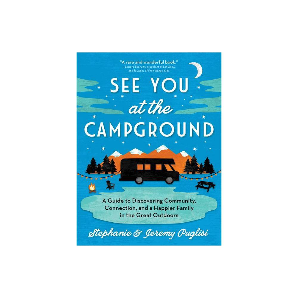 See You At The Campground By Stephanie Puglisi 38 Jeremy Puglisi Paperback