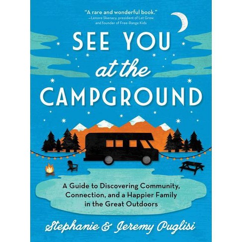 See You at the Campground - by  Stephanie Puglisi & Jeremy Puglisi (Paperback) - image 1 of 1