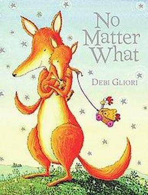 No Matter What - by Debi Gliori (Board Book)